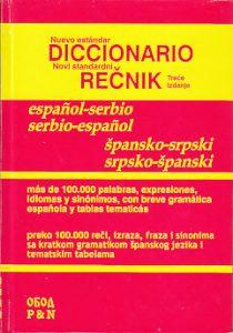 NOVI STANDARDNI REČNIK ŠPANSKO-SRPSKI * SRPSKO-ŠPANSKI - BRANISLAV GRUJIĆ, MARIJANA SRĐEVIĆ