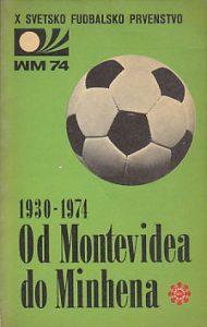 OD MONTEVIDEA DO MINHENA (Svetska fudbalska prvenstva od 1930. do 1974.) - PETAR OBRADOVIĆ, TOMISLAV MARKOVIĆ