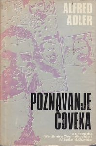 POZNAVANJE ČOVEKA (preveli Vl. Dvorniković, Miloš N. Đurić) - ALFRED ADLER
