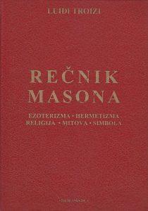 REČNIK MASONA (Ezoterizma, Hermetizma, Religija, Mitova, Simbola) - LUIĐI TROIZI