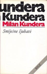 SMIJEŠNE LJUBAVI - MILAN KUNDERA