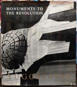 MONUMENTS TO THE REVOLUTION YUGOSLAVIA - ĐORĐE ANDREJEVIĆ-KUN i drugi