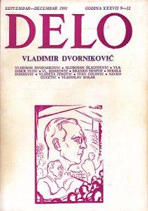 DELO  (Časopis za teoriju, kritiku, poeziju i nove ideje), septembar-decembar 1991- VLADIMIR DVORNIKOVIĆ
