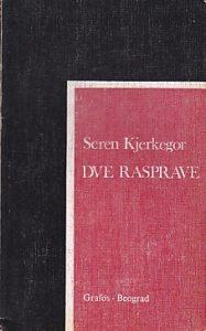 DVE RASPRAVE - SEREN KJERKEGOR
