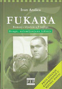 FUKARA (Roman s ključem u 9 knjiga) - IVAN ARALICA
