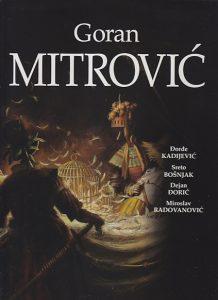 GORAN MITROVIĆ - ĐORĐE KADIJEVIĆ, SRETO BOŠNJAK, DEJAN ĐORIĆ, MIROSLAV RADOVANOVIĆ
