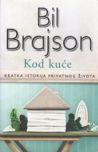 KOD KUĆE (Kratka istorija privatnog života) - BIL BRAJSON