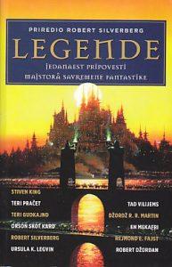 LEGENDE (Jedanaest pripovesti majstora savremene fantastike) - priredio ROBERT SILVERBERG
