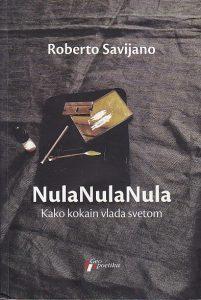 NULANULANULA (Kako kokain vlada svetom) - ROBERTO SAVIJANO