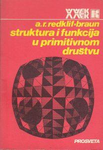 STRUKTURA I FUNKCIJA U PRIMITIVNOM DRUŠTVU - A. R. REDKLIF-BRAUN
