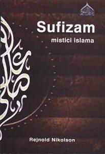 SUFIZAM (Mistici islama) - REJNOLD A. NIKOLSON