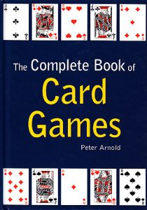 THE COMPLETE BOOK OF CARD GAMES - PETER ARNOLD