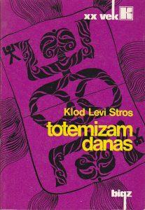 TOTEMIZAM DANAS - KLOD LEVI-STROS