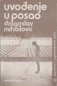 UVOĐENJE U POSAO drame - DRAGOSLAV MIHAILOVIĆ