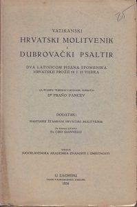 VATIKANSKI HRVATSKI MOLITVENIK I DUBROVAČKI PSALTIR - Dr FRANO FANCEV