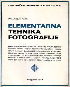 ELEMENTARNA TEHNIKA FOTOGRAFIJE - DRAGOLJUB KAŽIĆ