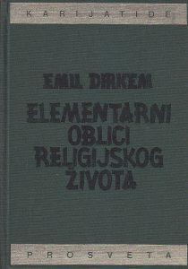 ELEMENTARNI OBLICI RELIGIJSKOG ŽIVOTA (Totemistički sistem u Australiji) - EMIL DIRKEM
