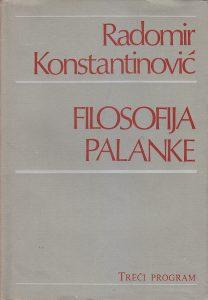 FILOZOFIJA PALANKE - RADOMIR KONSTANTINOVIĆ