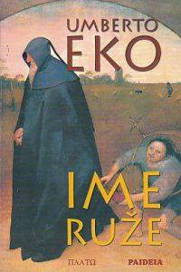 IME RUŽE (prevela Milana Piletić) - UMBERTO EKO