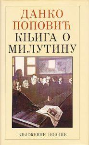 KNJIGA O MILUTINU (Sa grafikom Miće Popovića) - DANKO POPOVIĆ