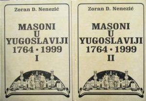 MASONI U JUGOSLAVIJI (1764-1999) - ZORAN D. NENEZIĆ u 2 knjige sa potpisom autora