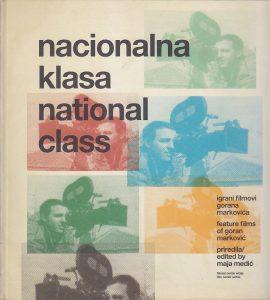NACIONALNA KLASA (Igrani filmovi Gorana Markovića) - priredila MAJA MEDIĆ