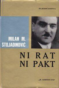NI RAT NI PAKT - MILAN M. STOJADINOVIĆ