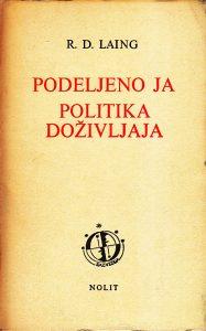 PODELJENO JA * POLITIKA DOŽIVLJAJA - R. D. LAING