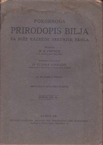 POKORNOGA PRIRODOPIS BILJA sa 333 slike u tekstu - K. FRITSCH, STJEPAN GJURAŠIN