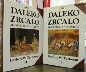 DALEKO ZRCALO - BARBARA V. TUHMAN u 2 knjige