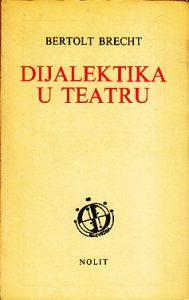 DIJALEKTIKA U TEATRU - BERTOLT BREHT