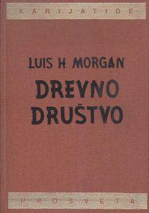 DREVNO DRUŠTVO - LUIS H. MORGAN