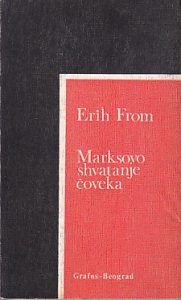 MARKSOVO SHVATANJE ČOVEKA - ERIH FROM