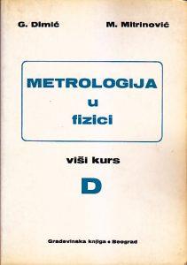 METROLOGIJA U FIZICI (Viši kurs D) - G. DIMIĆ, M. MITRINOVIĆ