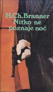 NITKO NE POZNAJE NOĆ - H. K. BRANER
