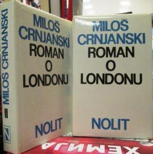 ROMAN O LONDONU - MILOŠ CRNJANSKI u 2 knjige