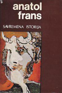 SAVREMENA ISTORIJA - ANATOL FRANS