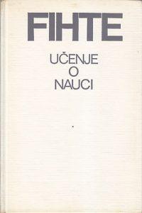 UČENJE O NAUCI - JOHAN GOTLIB FIHTE