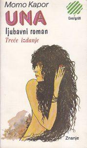 UNA (Ljubavni roman) - MOMO KAPOR