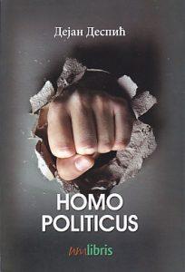 HOMO POLITICUS - DEJAN DESPIĆ