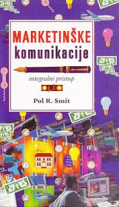 MARKETINŠKE KOMUNIKACIJE (Integralni pristup) - POL R. SMIT
