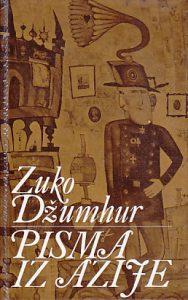 PISMA IZ AZIJE - ZUKO DŽUMHUR (Bibliofilsko izdanje)