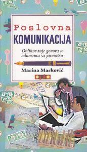 POSLOVNA KOMUNIKACIJA (Oblikovanje govora u odnosima sa javnošću) - MARINA MARKOVIĆ