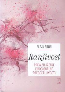 RANJIVOST (Prevazilaženje emocionalne preosetljivosti) - ELEJN ARON