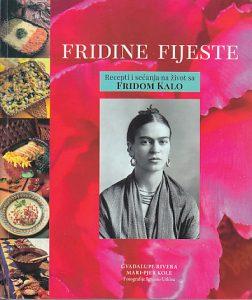 FRIDINE FIJESTE (Recepti i sećanja na život sa Fridom Kalo) - GVADALUPE RIVERA, MARI-PJER KOLE