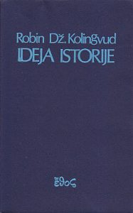 IDEJA ISTORIJE - ROBIN DŽ. KOLINGVUD